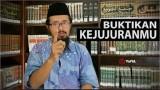 Renungan & Motivasi Islami: Buktikan Kejujuranmu! – Ustadz Dr. Muhammad Arifin Badri