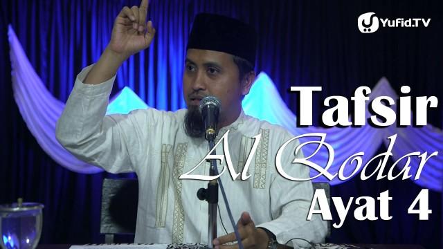 Tafsir Surat Al Qodar Ayat 4 – Ustadz Abdullah Zaen, MA