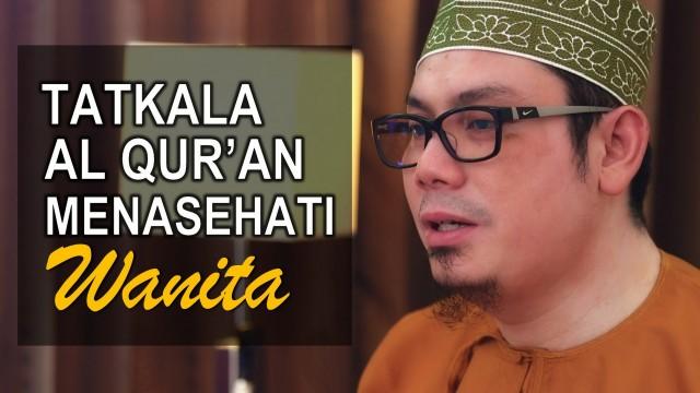 Tatkala Al Quran Menasehati Wanita – Ustadz Ahmad Zainuddin, Lc