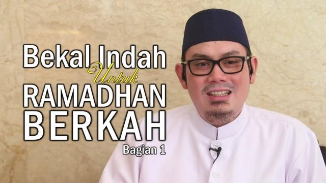 Bekal Indah Untuk Ramadhan Berkah (Bag 1) – Ustadz Ahmad Zainuddin, Lc