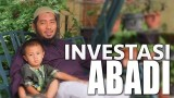 Ceramah Singkat: Investasi Abadi – Ustadz Abu Fairuz, MA.