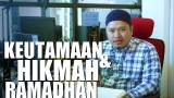 Ceramah Singkat: Keutamaan Dan Hikmah Ramadhan – Ustadz Khairullah Anwar Luthfi, Lc