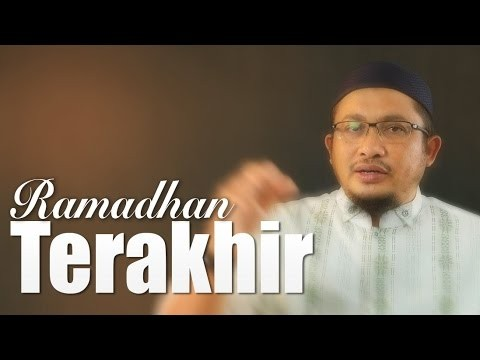 Ceramah Singkat: Ramadhan Terakhir – Ustadz Abdullah Taslim, MA