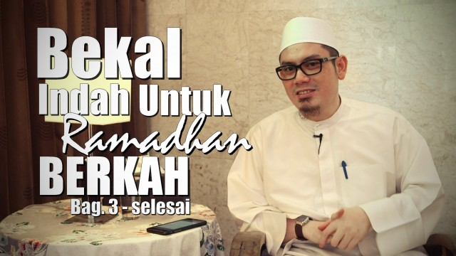 Ceramah Umum: Bekal Indah Untuk Ramadhan Berkah (bag 3 -selesai) – Ustadz Ahmad Zainuddin, Lc