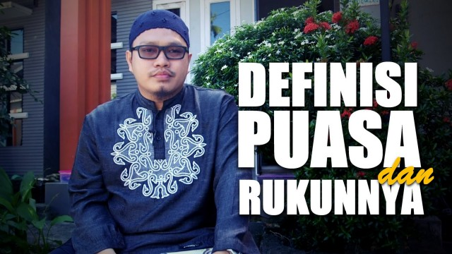 Cramah Singkat: Definisi Puasa Dan Rukunnya – Ustadz Khairullah Anwar Luthfi, Lc
