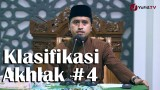 Kajian Fiqih Islam: Adab dan Akhlak – Klasifikasi Akhlak Bagian 4 – Ustadz Abdullah Zaen, MA