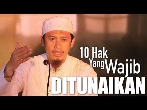 Kajian Islam: 10 Hak Yang Wajib Ditunaikan – Ustadz Abdurrahman Thoyib, Lc.