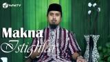 Kajian Islam Fiqih Doa dan Dzikir – Makna Istighfar – Ustadz Abdullah Zaen, MA
