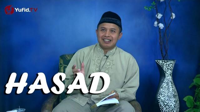 Kajian Islam: Hasad – Ustadz Abu Muhammad