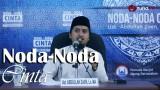 Kajian Islam: Noda-Noda Cinta – Ustadz Abdullah Zaen, MA