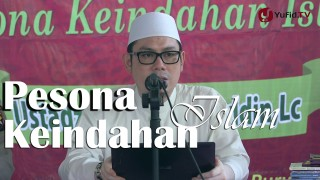 Kajian Islam: Pesona Keindahan Islam – Ustadz Ahmad Zainuddin