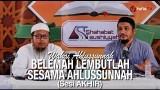 Kajian Islam: Rifqan Ahlassunnah Bi Ahlissunnah #2 – Ustadz Jafar Salih & Ustadz Abdullah Taslim, MA