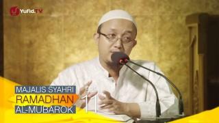 Kajian Kitab: Majalis Syahri Ramadhan Al Mubarok Eps. 11 – Ustadz Aris Munandar