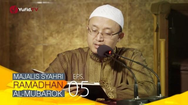 Kajian Kitab: Majalis Syahri Ramadhan Al Mubarok Eps. 5 – Ustadz Aris Munandar