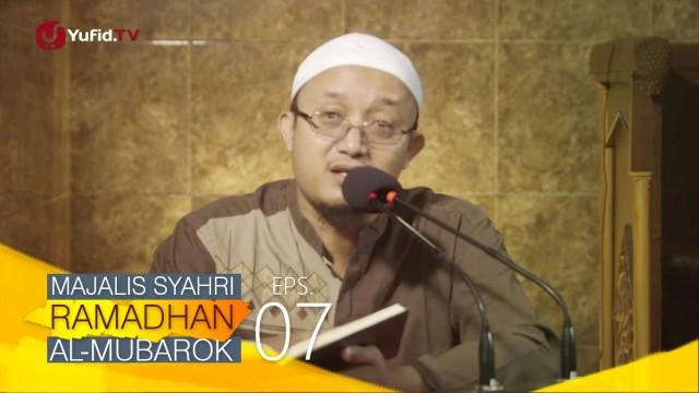 Kajian Kitab: Majalis Syahri Ramadhan Al Mubarok Eps. 7 – Ustadz Aris Munandar