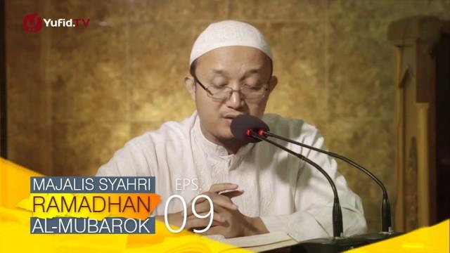 Kajian Kitab: Majalis Syahri Ramadhan Al Mubarok Eps. 9 – Ustadz Aris Munandar