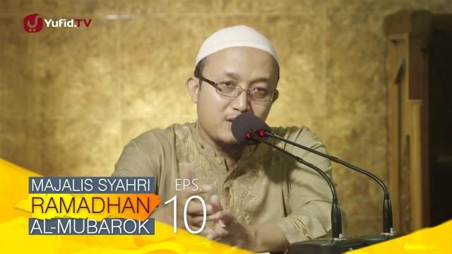 Kajian Kitab: Majalis Syahri Ramadhan Al Mubarok Eps. 10 – Ustadz Aris Munandar