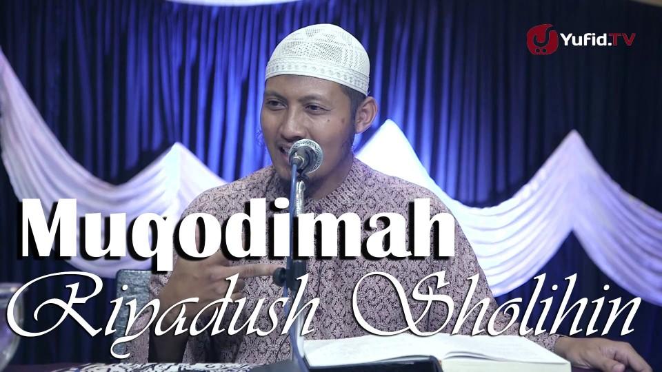 Kajian Kitab Riyadusholihin Muqodimah Bagian 2 – Ustadz Zaid Susanto