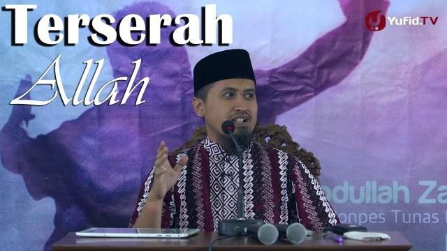 Terserah Allah – Ustadz Abdullah Zaen, MA