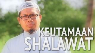 Ceramah Singkat: Keutamaan Shalawat – Ustadz Mizan Qusiyah, Lc