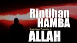 Ceramah Singkat: Rintihan Hamba Allah – Ustadz Ahmad Zainuddin, Lc