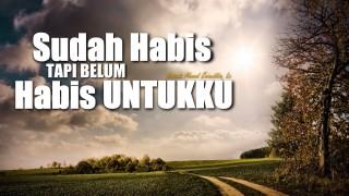 Ceramah Singkat: Sudah Habis Tapi Belum Habis Untukku – Ustadz Ahmad Zainuddin, Lc