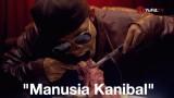 Gosip Terbaru: Manusia Kanibal