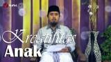 Kajian Fikih Keluarga: Anak dan Kreatifitas – Ustadz Abdullah Zaen, MA