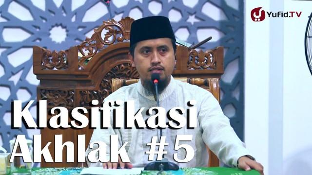 Kajian Fiqih Adab Dan Akhlak: Klasifikasi Akhlak Bagian 5 – Ustadz Abdullah Zaen, MA