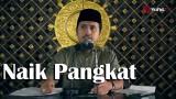 Kajian Islam: Naik Pangkat – Ustadz Abdullah Zaen, MA