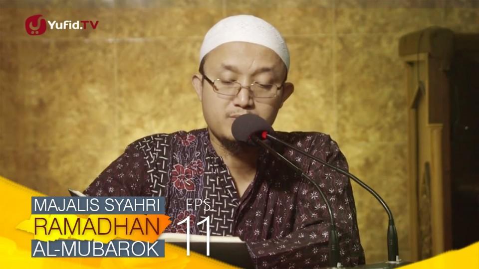 Kajian Kitab: Majalis Syahri Ramadhan Al Mubarok Eps. 13 – Ustadz Aris Munandar