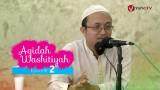 Kajian Kitab: Syarh Aqidah Wasithiyah 2 – Ustadz Aris Munandar