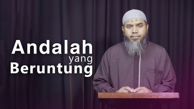 Kajian Ramadhan: Andalah yang Beruntung – Ustadz Afifi Abdul Wadud