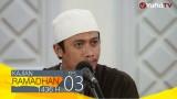 Kajian Ramadhan : Beliau adalah Tuannya Anak Adam – Ustadz Abdurrahman Thoyyib, Lc.