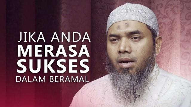 Kajian Ramadhan: Jika Anda Merasa Sukses Dalam Beramal – Ustadz Afifi Abdul Wadud