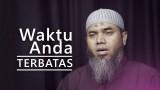 Kajian Ramadhan: Waktu Anda Terbatas – Ustadz Afifi Abdul Wadud