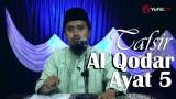 Kajian Tafsir Al Quran: Tafsir Al Qodar Ayat 5 – Ustadz Abdullah Zaen, MA