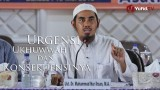 Kajian Umum : Urgensi Ukhuwah dan Konsekuensinya – Ustadz Dr. Muhammad Nur Ihsan, MA.