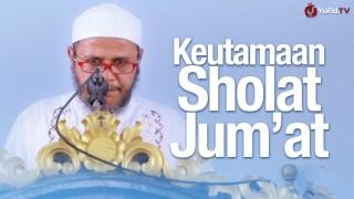 Khutbah Jum'at: Keutamaan Shalat Jum'at – Ustadz Mubarak Bamualim, Lc. M.H.i
