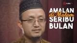 Kultum Ramadhan: Amalan di Malam Seribu Bulan (Lailatul Qodar) – Ustadz Aris Munandar