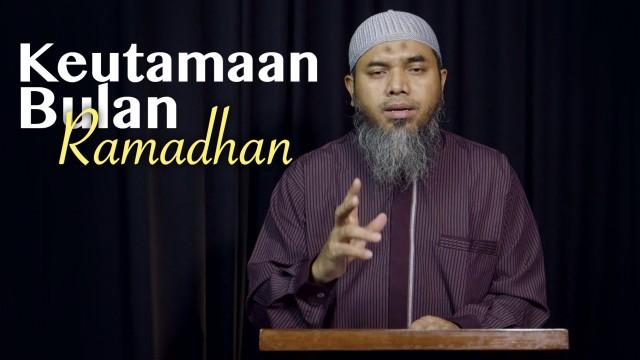Kultum Ramadhan : Keutamaan Bulan Ramadhan – Ustadz Afifi Abdul Wadud