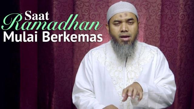 Kultum Ramadhan : Saat Ramadhan Mulai Berkemas – Ustadz Afifi Abdul Wadud