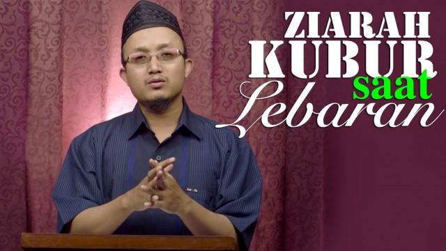 Kultum Ramadhan : Ziarah Kubur Setelah Shalat Idul Fitri – Ustadz Aris Munandar