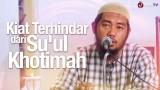 Kultum Subuh: Kiat terhindar dari Su'ul Khotimah – Ustadz Abu Fairus, Lc. MA