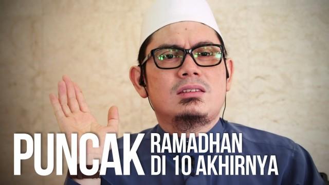 Puncak Ramadhan Di 10 Akhirnya – Ustadz Ahmad Zainuddin, Lc