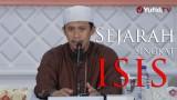 Sejarah Singkat ISIS – Ustadz Abdurrahman Thoyyib, Lc