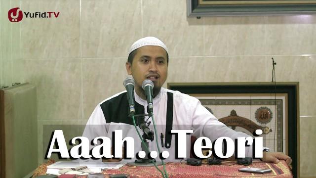 Aah Teori – Ustadz Abdullah Zaen MA