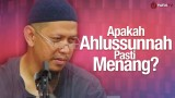 Apakah Ahlussunnah Pasti Menang – Ustadz Abu Ihsan Al-Maidani, MA