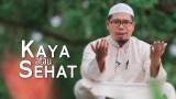 Ceramah Singkat: Kaya Atau Sehat – Ustadz Mizan Qudsiyah, Lc