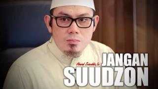 Jangan Suudzon – Ustadz Ahmad Zainuddin, Lc